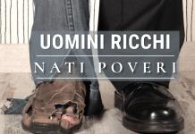 uomini ricchi nati poveri